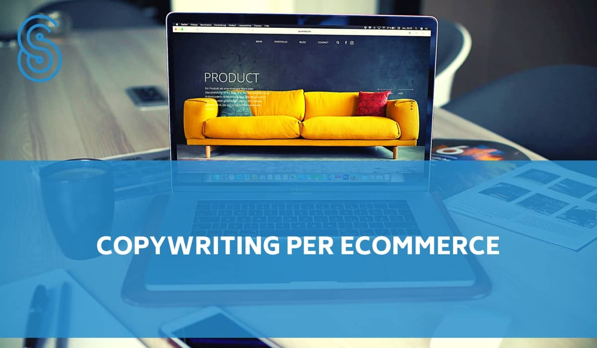 Copywriting per Ecommerce: segreti e tecniche per copywriter che vogliono aiutare le aziende ad aumentare le vendite online.