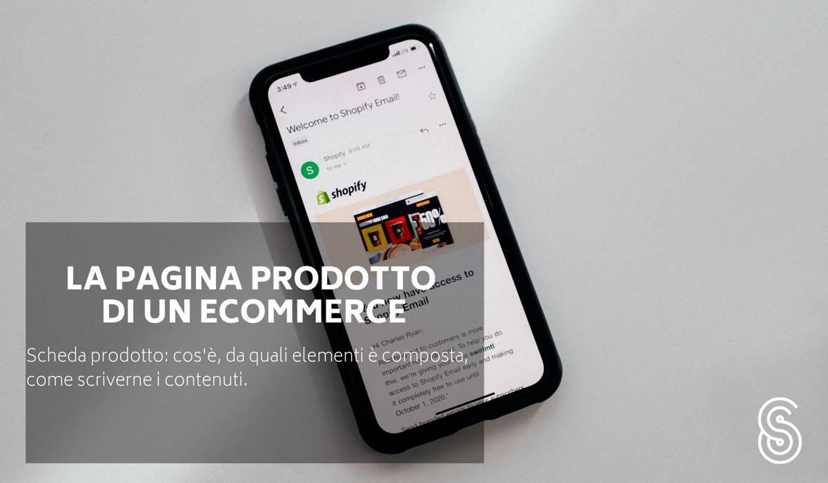 Scheda prodotto di un Ecommerce: cos'è, come è fatta, da quali elementi è composta e come si scrive. Una guida per copywriter e aziende che vendono online.